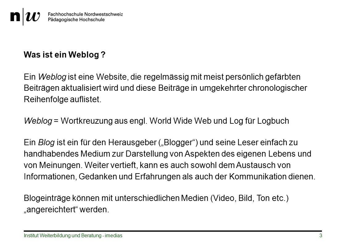Weblog = Wortkreuzung aus engl. World Wide Web und Log für Logbuch