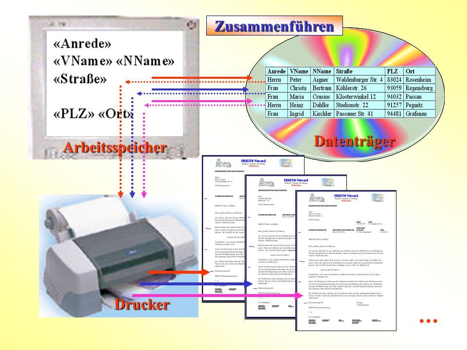  Zusammenführen Datenträger Arbeitsspeicher Drucker Seriendruck