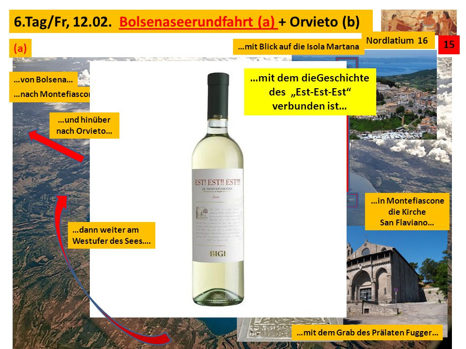 6.Tag/Fr, 12.02. Bolsenaseerundfahrt (a) + Orvieto (b)
