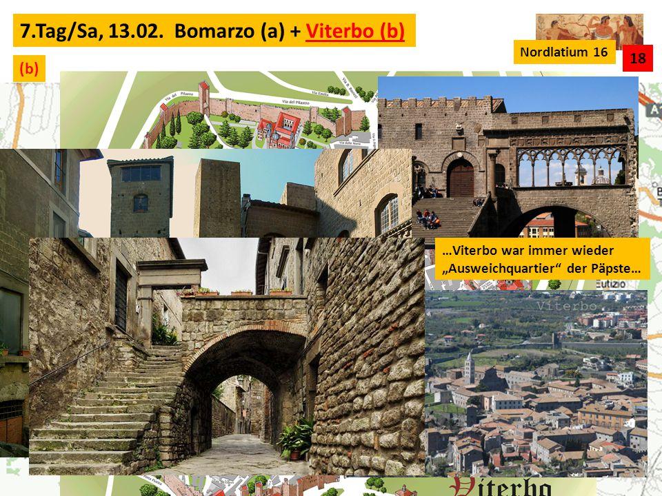 7.Tag/Sa, 13.02. Bomarzo (a) + Viterbo (b)