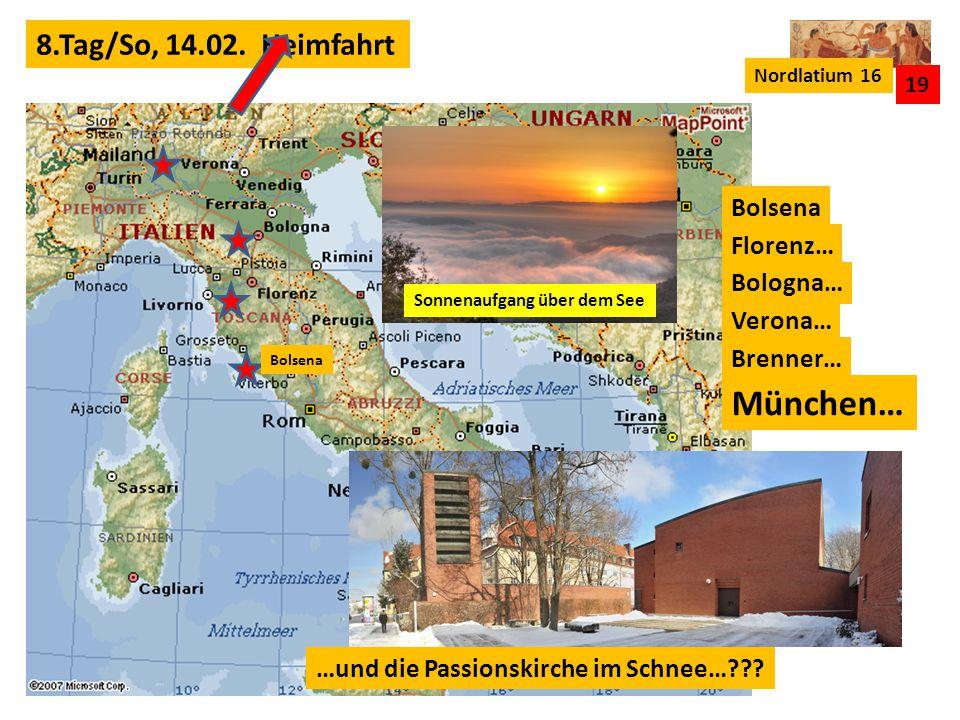 München… 8.Tag/So, 14.02. Heimfahrt Bolsena Florenz… Bologna… Verona…