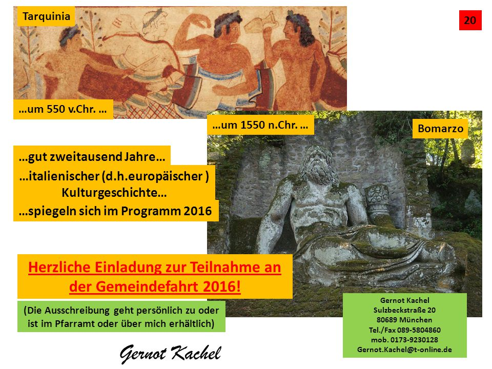 Tarquinia 20. …um 550 v.Chr. … …um 1550 n.Chr. … Bomarzo. …gut zweitausend Jahre… …italienischer (d.h.europäischer ) Kulturgeschichte…
