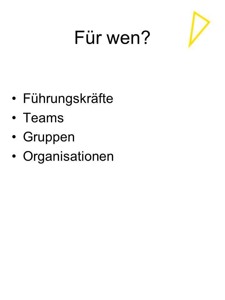 Für wen Führungskräfte Teams Gruppen Organisationen