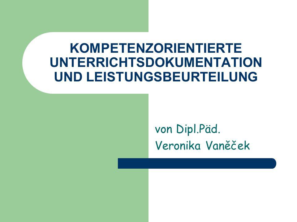 KOMPETENZORIENTIERTE UNTERRICHTSDOKUMENTATION UND LEISTUNGSBEURTEILUNG
