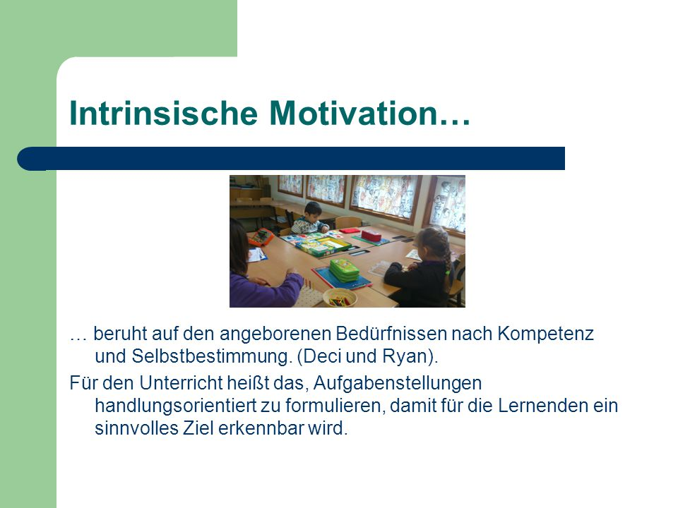 Intrinsische Motivation…