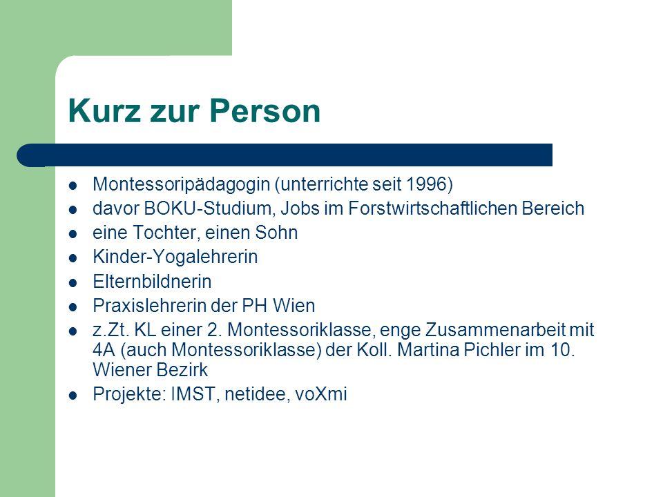 Kurz zur Person Montessoripädagogin (unterrichte seit 1996)