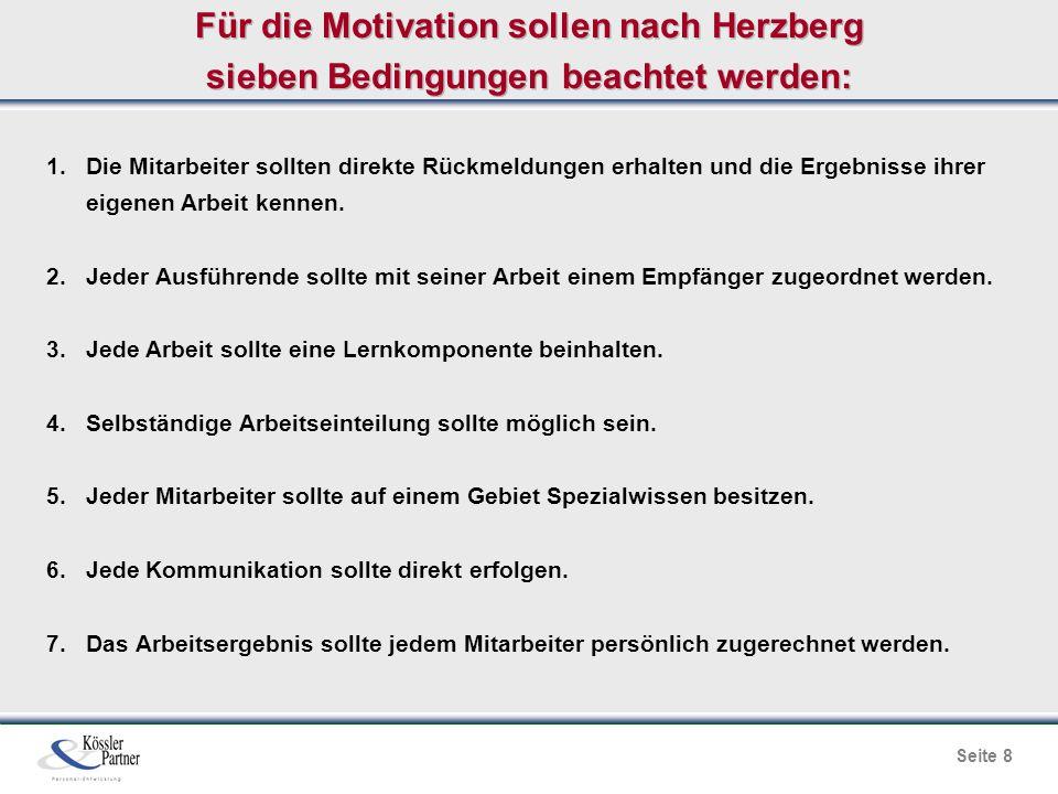 Für die Motivation sollen nach Herzberg sieben Bedingungen beachtet werden: