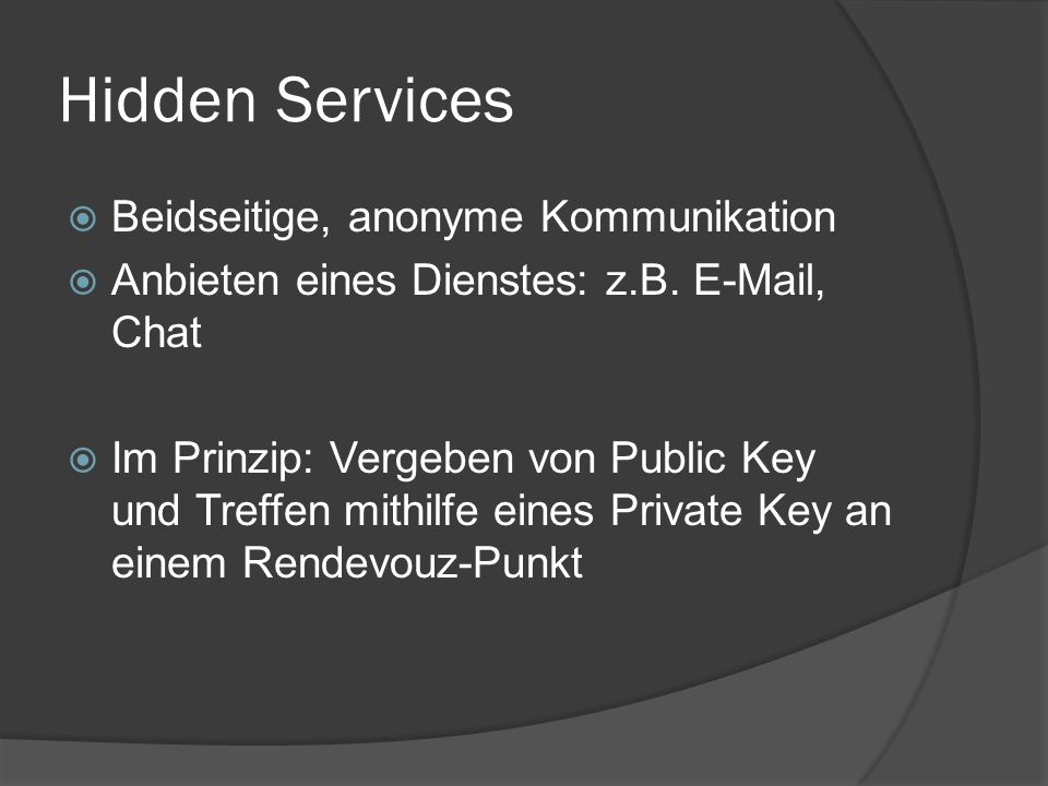 Hidden Services Beidseitige, anonyme Kommunikation
