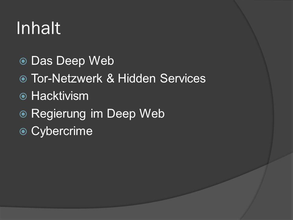 Inhalt Das Deep Web Tor-Netzwerk & Hidden Services Hacktivism