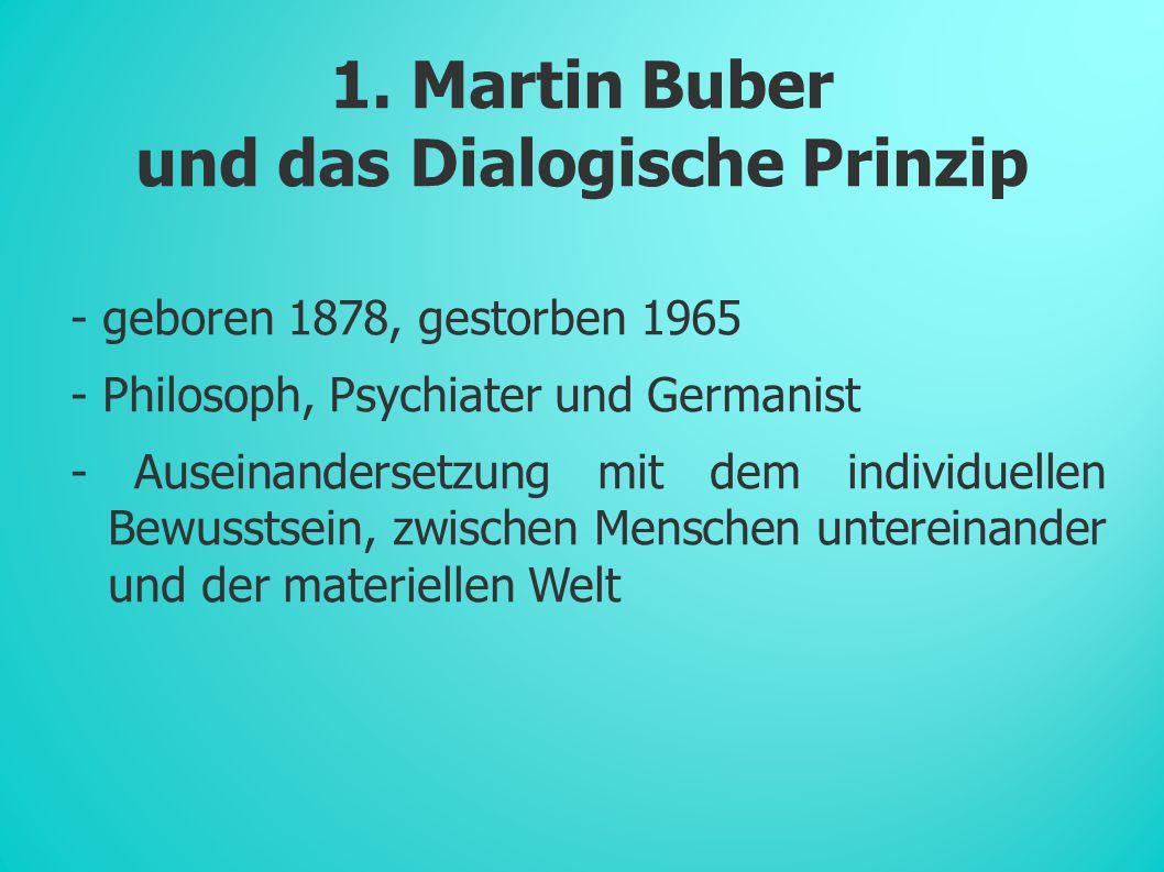1. Martin Buber und das Dialogische Prinzip