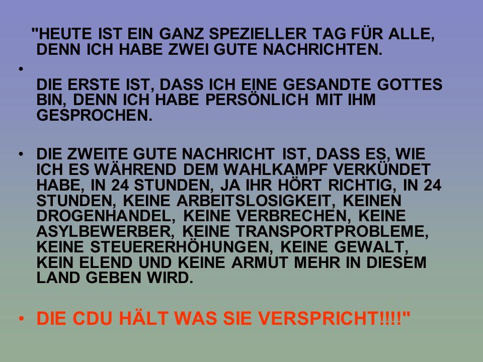 DIE CDU HÄLT WAS SIE VERSPRICHT!!!!