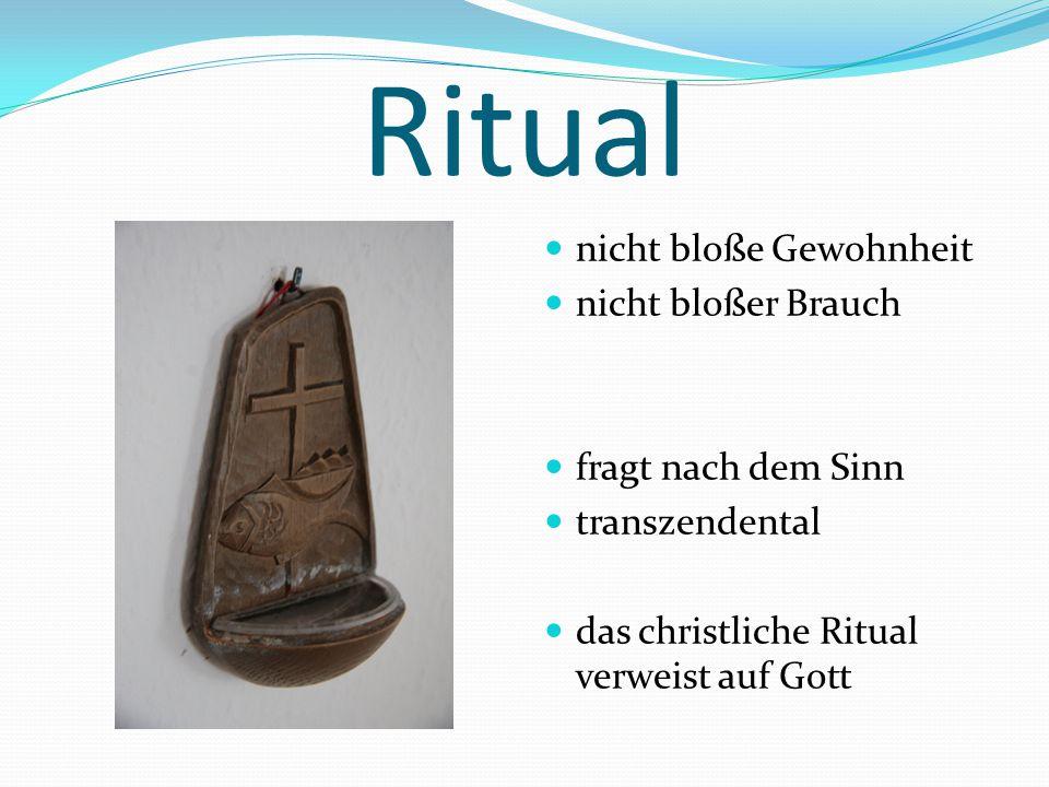 Ritual nicht bloße Gewohnheit nicht bloßer Brauch fragt nach dem Sinn