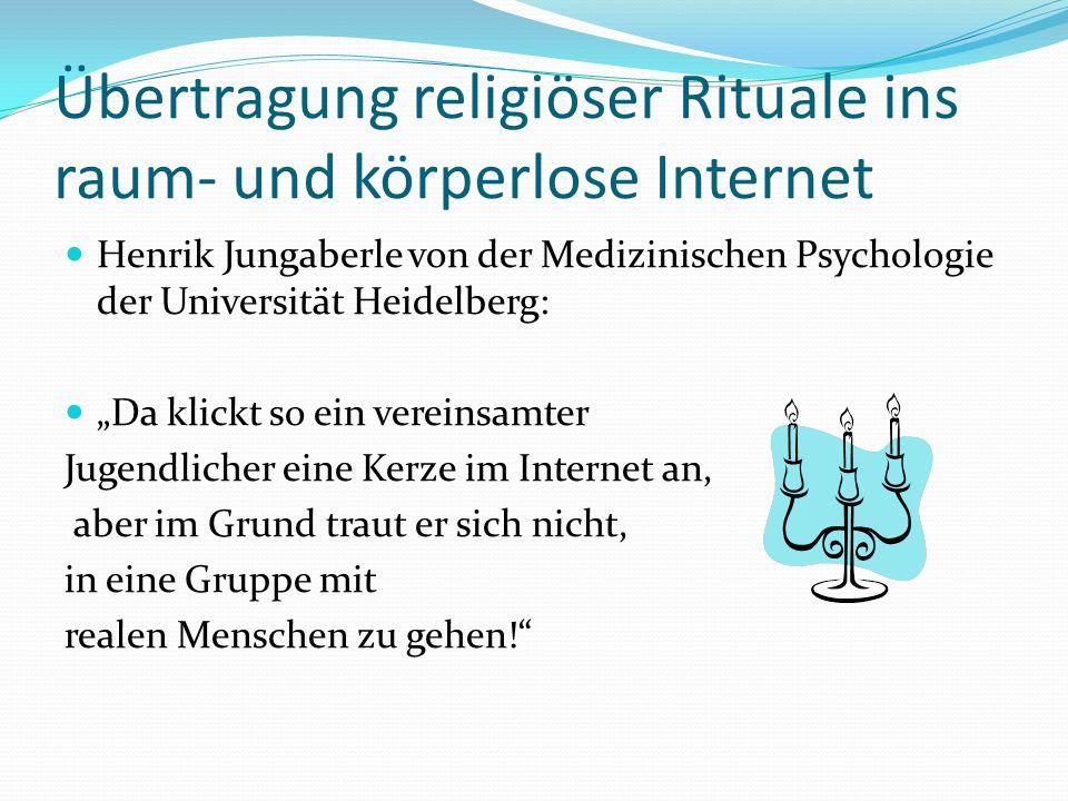 Übertragung religiöser Rituale ins raum- und körperlose Internet