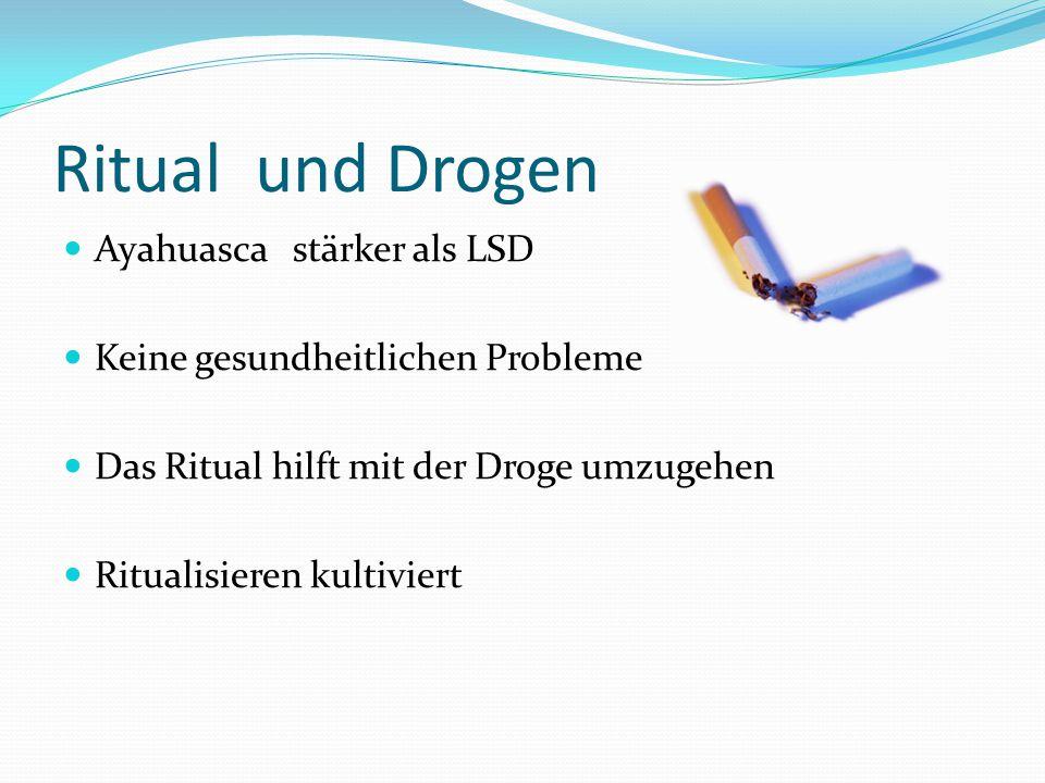 Ritual und Drogen Ayahuasca stärker als LSD