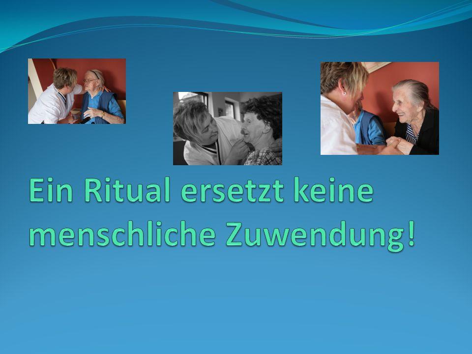 Ein Ritual ersetzt keine menschliche Zuwendung!