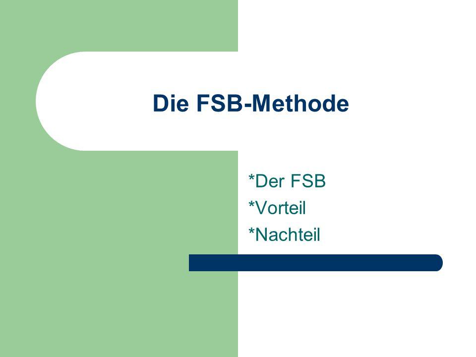 *Der FSB *Vorteil *Nachteil