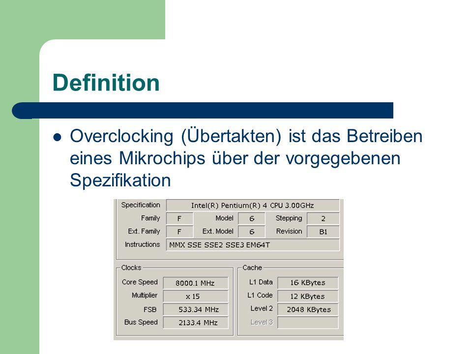 Definition Overclocking (Übertakten) ist das Betreiben eines Mikrochips über der vorgegebenen Spezifikation.