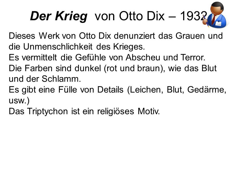 Der Krieg von Otto Dix – 1932 Dieses Werk von Otto Dix denunziert das Grauen und die Unmenschlichkeit des Krieges.