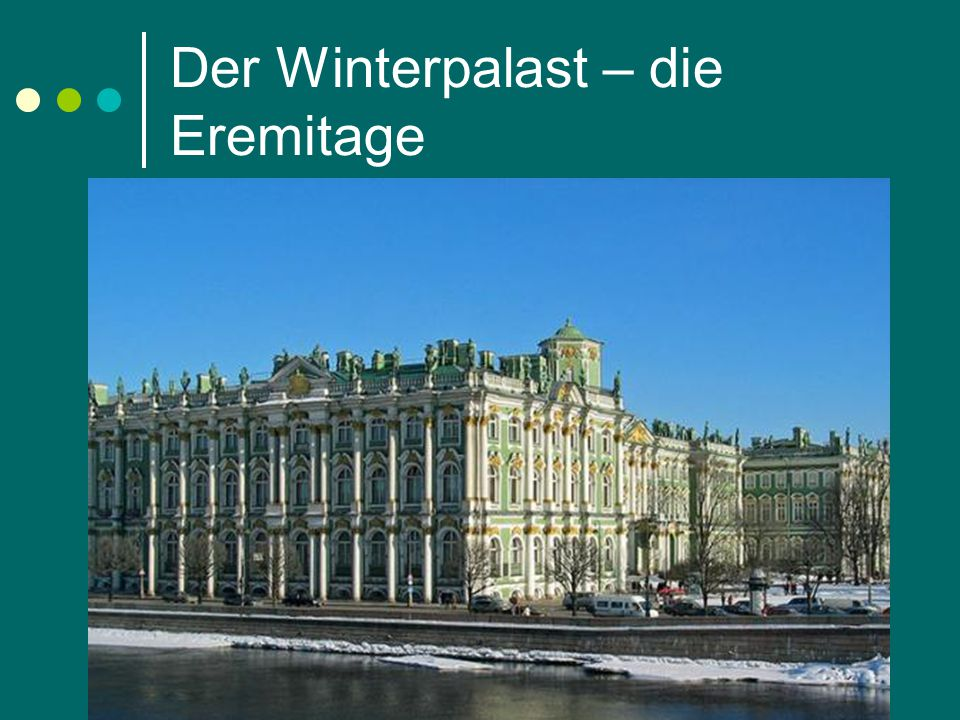Der Winterpalast – die Eremitage
