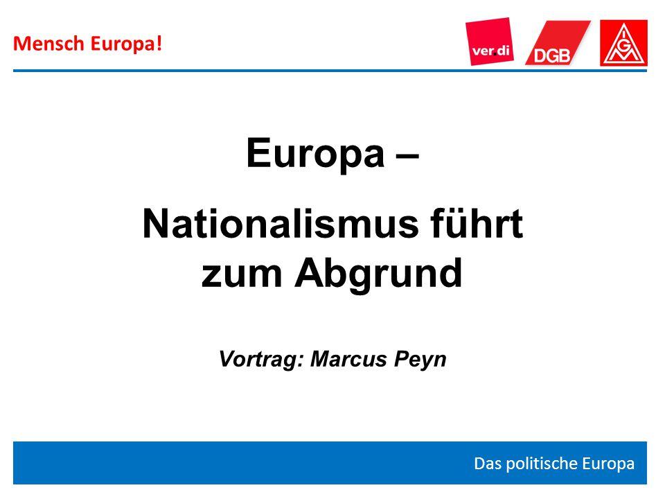 Europa – Nationalismus führt zum Abgrund