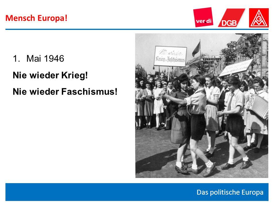 Mensch Europa! Mai 1946 Nie wieder Krieg! Nie wieder Faschismus!