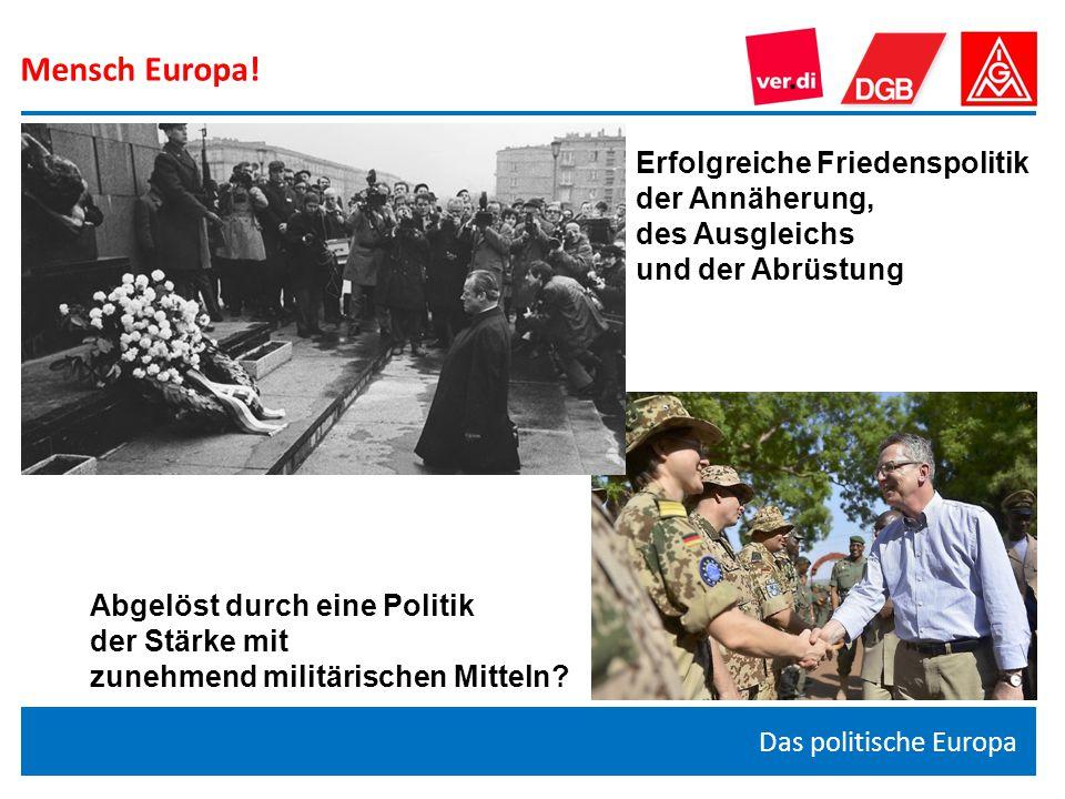 Mensch Europa! Erfolgreiche Friedenspolitik der Annäherung,