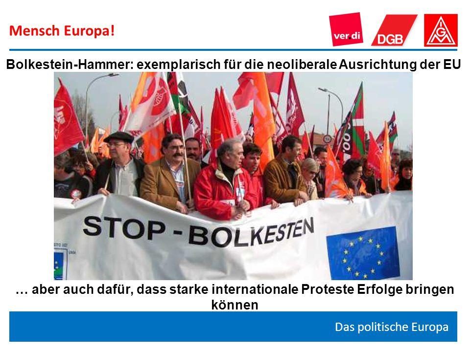 Mensch Europa! Bolkestein-Hammer: exemplarisch für die neoliberale Ausrichtung der EU.