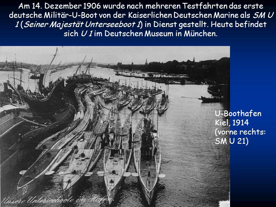 Am 14. Dezember 1906 wurde nach mehreren Testfahrten das erste deutsche Militär-U-Boot von der Kaiserlichen Deutschen Marine als SM U 1 (Seiner Majestät Unterseeboot 1) in Dienst gestellt. Heute befindet sich U 1 im Deutschen Museum in München.
