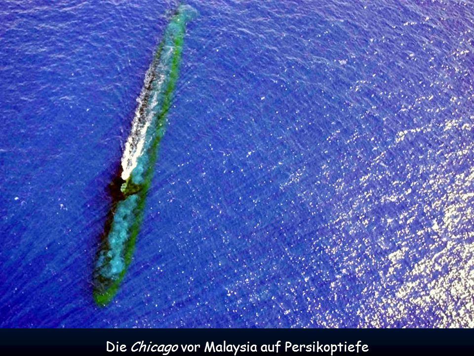 Die Chicago vor Malaysia auf Persikoptiefe