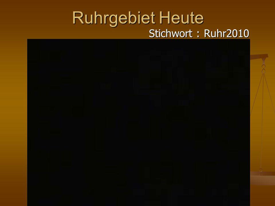Ruhrgebiet Heute Stichwort : Ruhr2010
