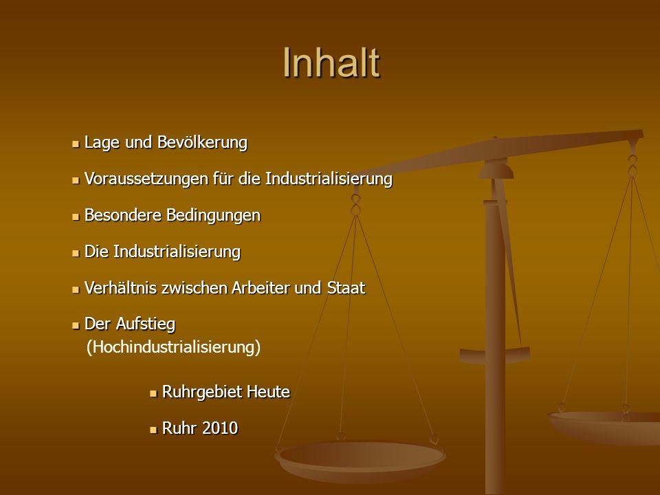 Inhalt Lage und Bevölkerung Voraussetzungen für die Industrialisierung