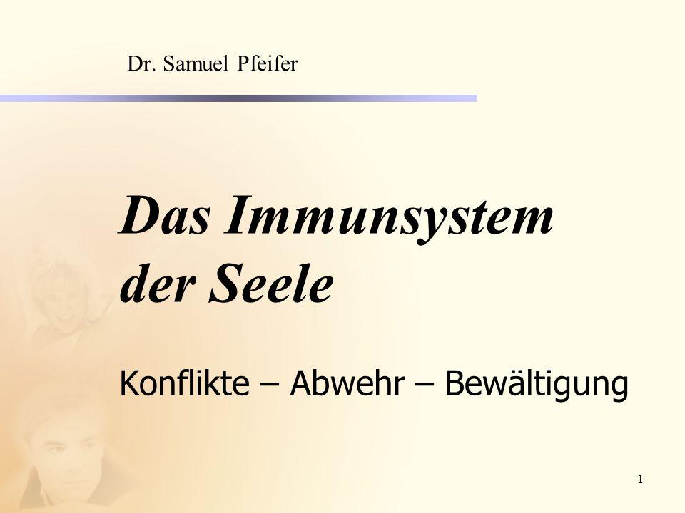 Das Immunsystem der Seele Konflikte – Abwehr – Bewältigung