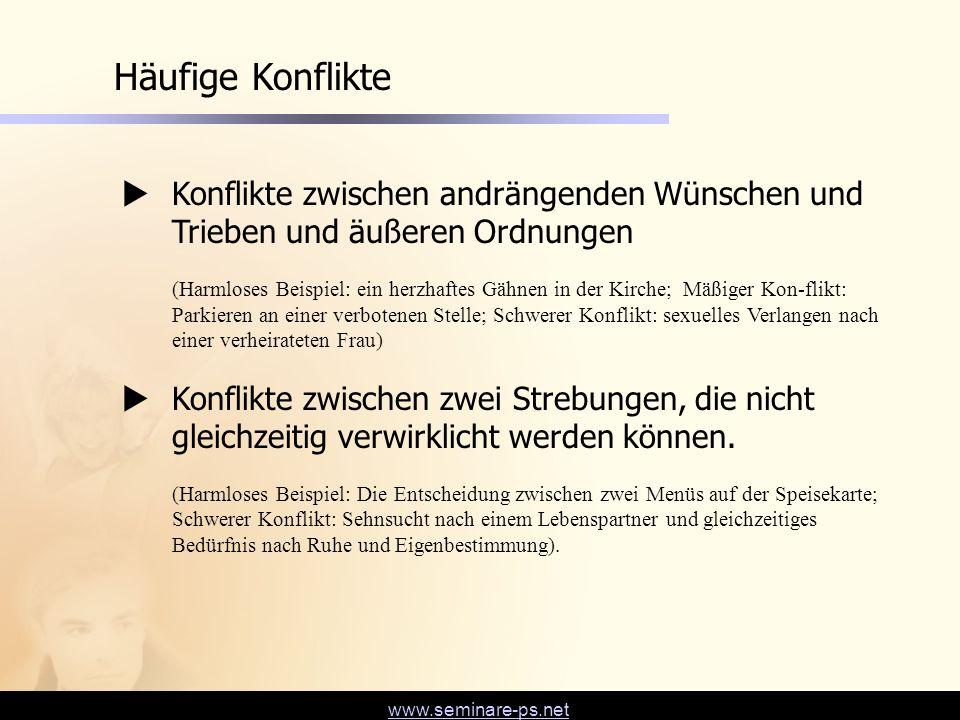Häufige Konflikte Konflikte zwischen andrängenden Wünschen und Trieben und äußeren Ordnungen.