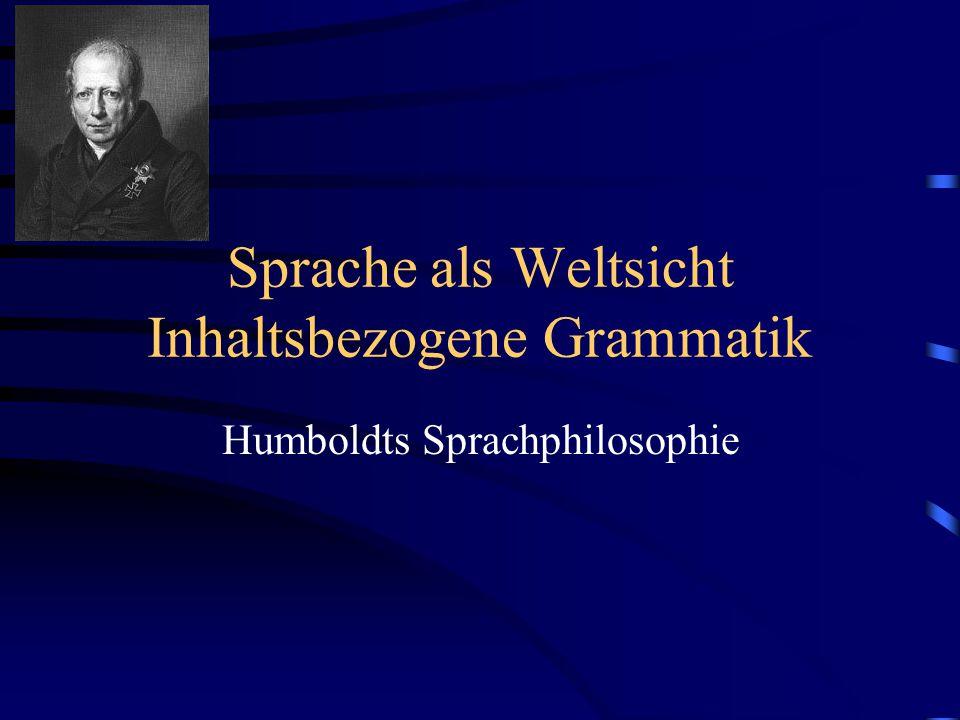 Sprache als Weltsicht Inhaltsbezogene Grammatik