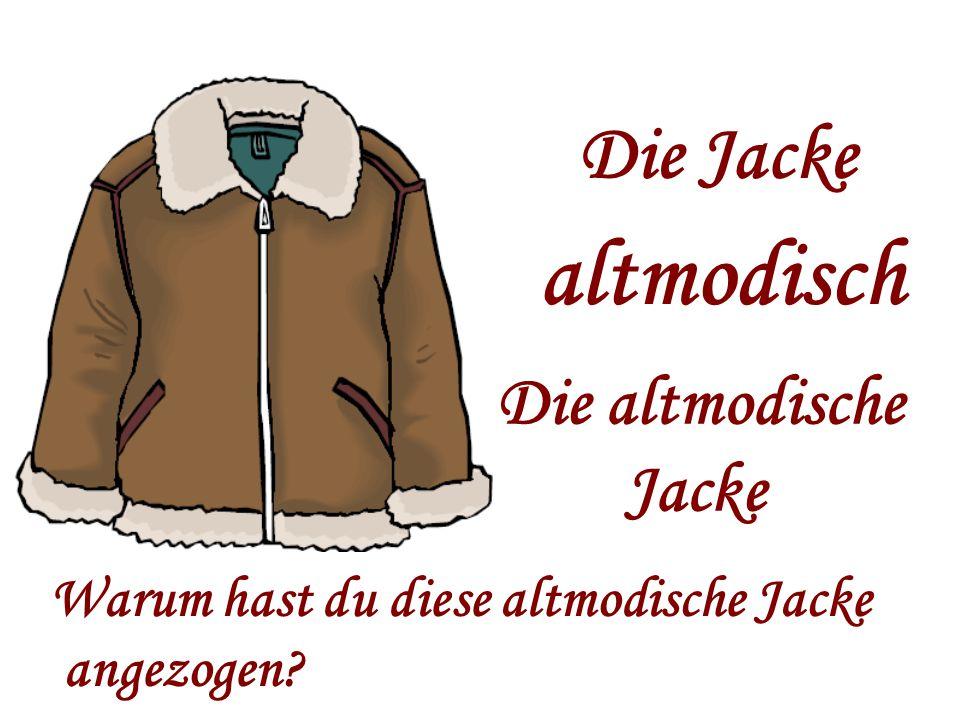 altmodisch Die Jacke Die altmodische Jacke