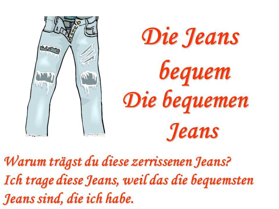 Die Jeans bequem Die bequemen Jeans