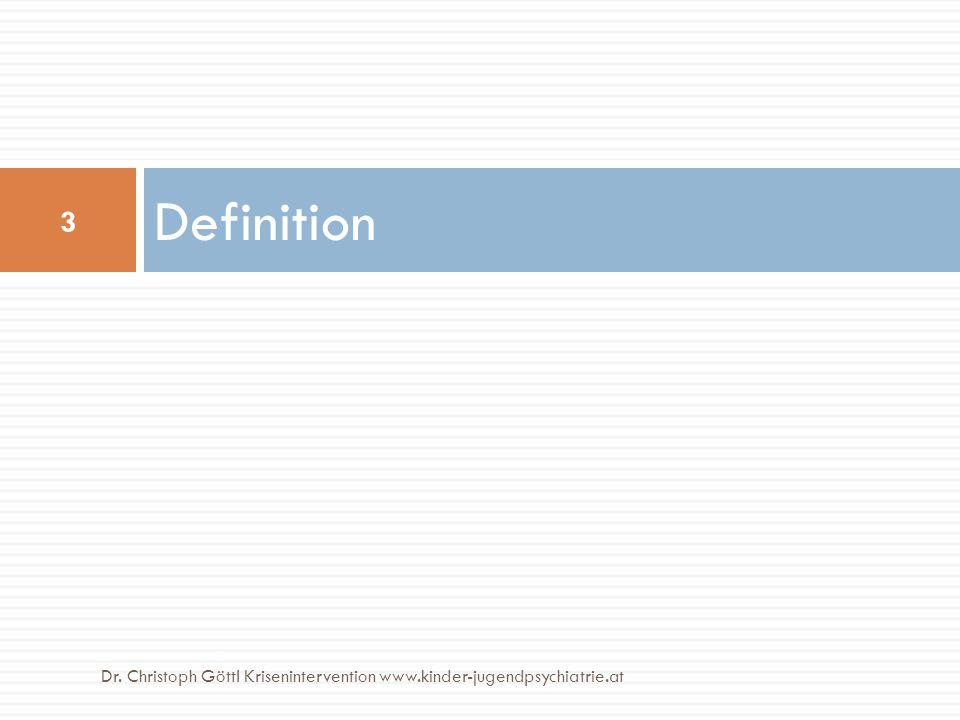 Definition Dr. Christoph Göttl Krisenintervention www.kinder-jugendpsychiatrie.at