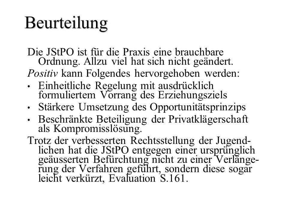 Beurteilung Die JStPO ist für die Praxis eine brauchbare Ordnung. Allzu viel hat sich nicht geändert.