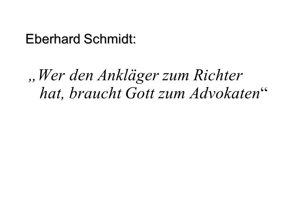 """""""Wer den Ankläger zum Richter hat, braucht Gott zum Advokaten"""