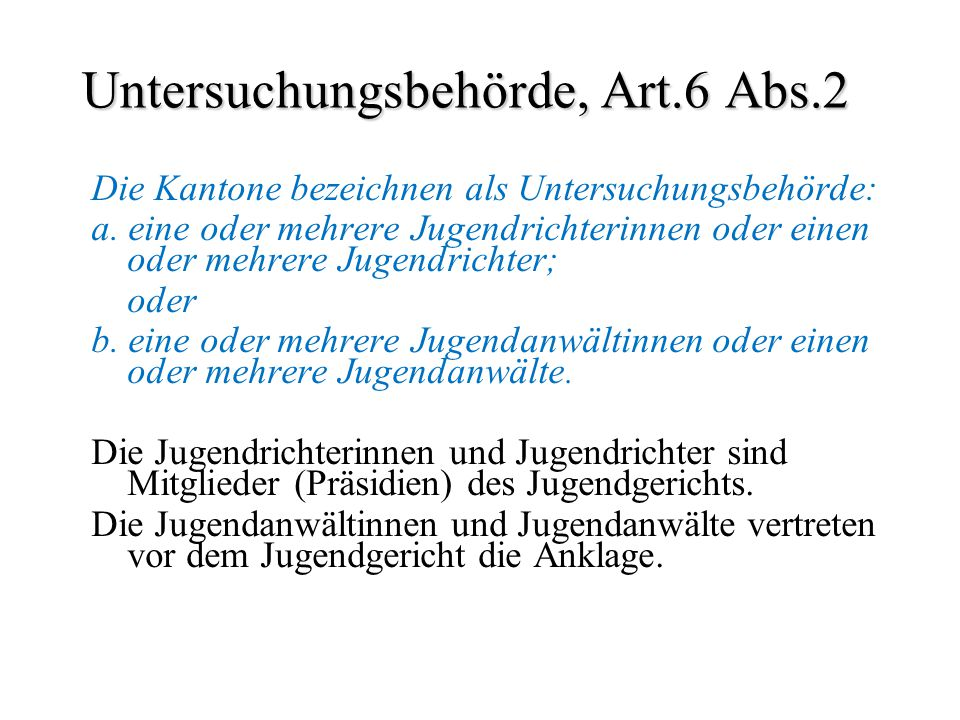 Untersuchungsbehörde, Art.6 Abs.2