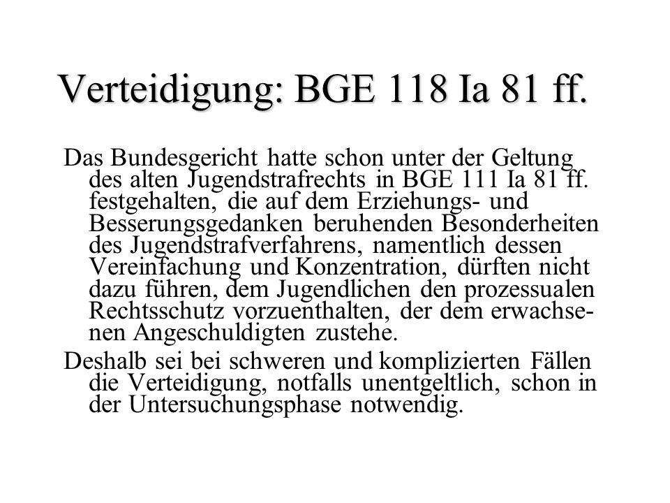 Verteidigung: BGE 118 Ia 81 ff.