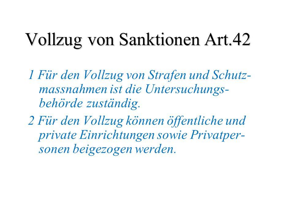 Vollzug von Sanktionen Art.42