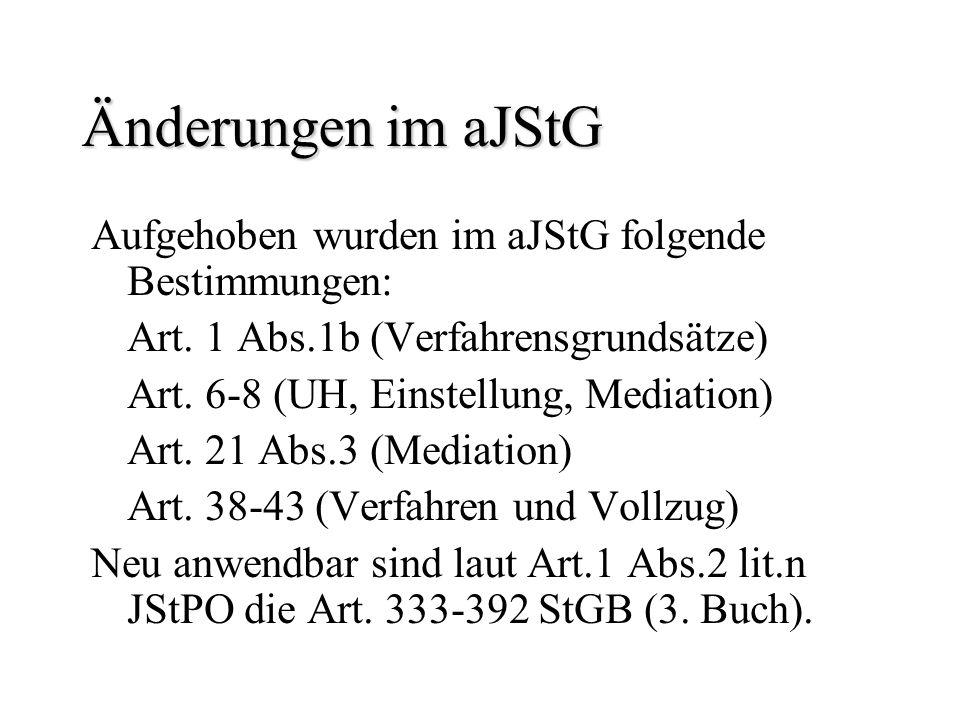 Änderungen im aJStG Aufgehoben wurden im aJStG folgende Bestimmungen: