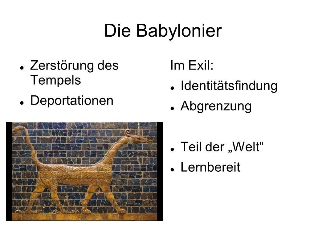 Die Babylonier Zerstörung des Tempels Deportationen Im Exil: