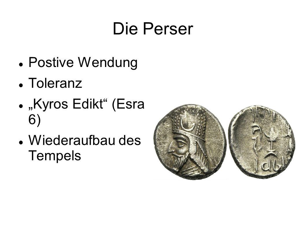 """Die Perser Postive Wendung Toleranz """"Kyros Edikt (Esra 6)"""