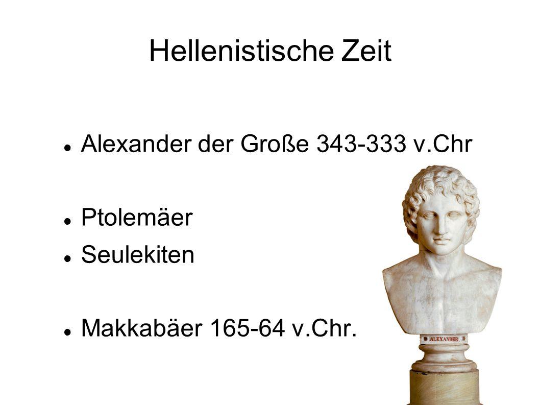 Hellenistische Zeit Alexander der Große 343-333 v.Chr Ptolemäer