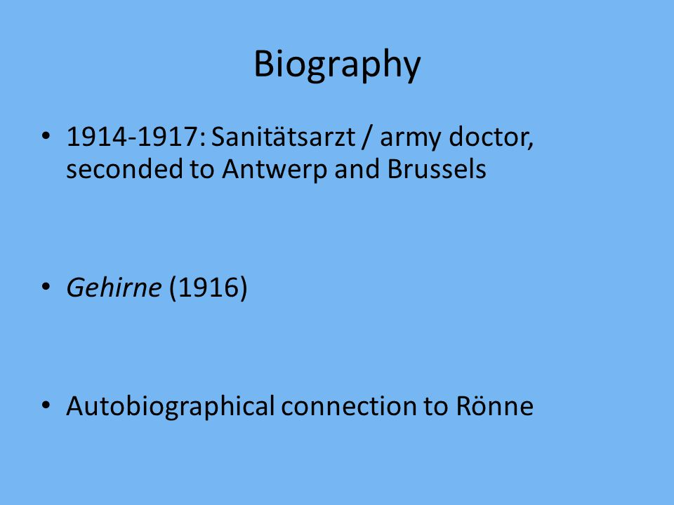 Biography : Sanitätsarzt / army doctor, seconded to Antwerp and Brussels.