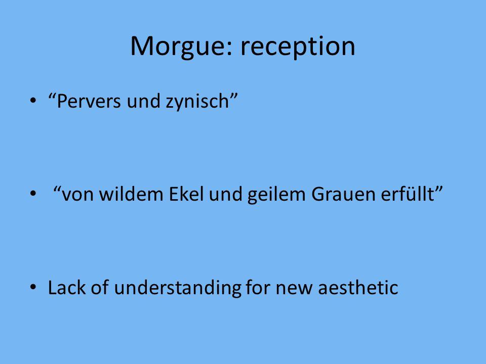 Morgue: reception Pervers und zynisch