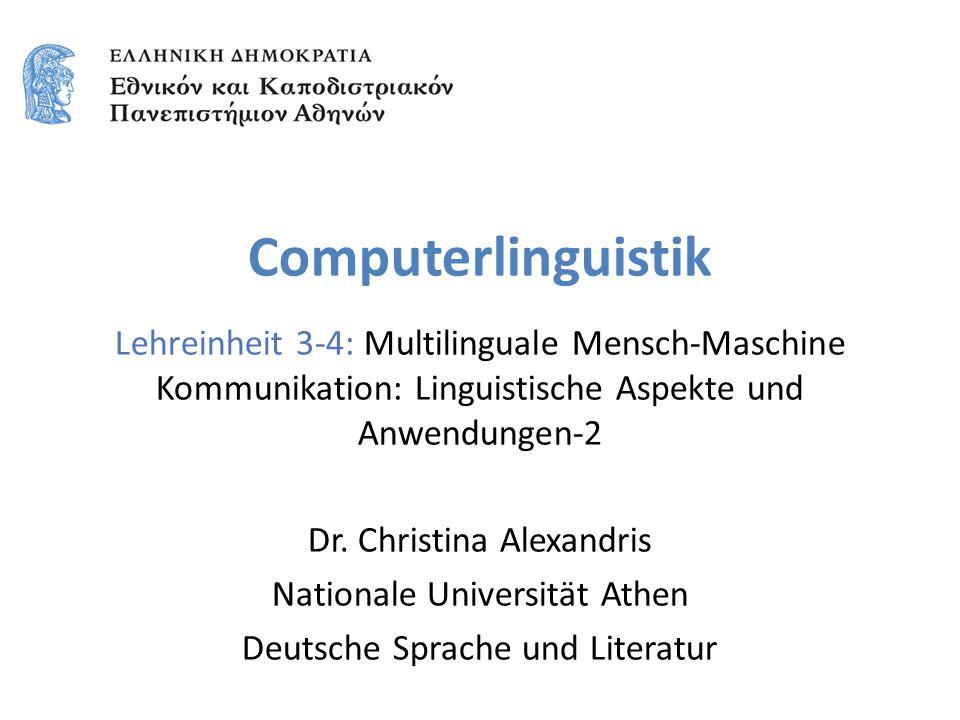 Computerlinguistik Lehreinheit 3-4: Multilinguale Mensch-Maschine Kommunikation: Linguistische Aspekte und Anwendungen-2.