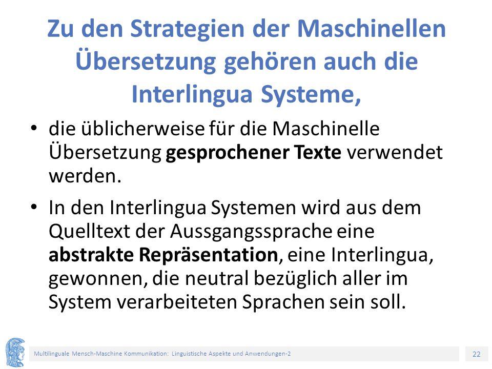 Zu den Strategien der Maschinellen Übersetzung gehören auch die Interlingua Systeme,